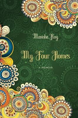 My Four Homes: A Memoir (Paperback)