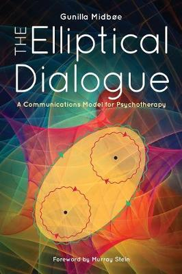 The Elliptical Dialogue: A Communications Model for Psychotherapy (Paperback)