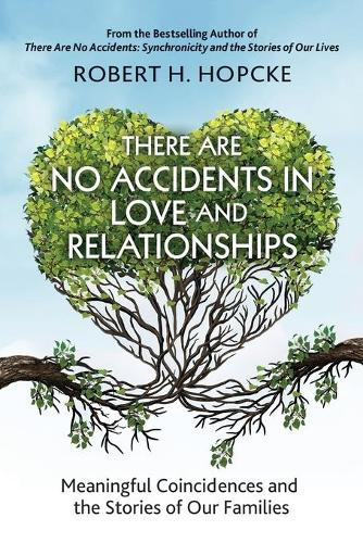 There Are No Accidents in Love and Relationships: Meaningful Coincidences and the Stories of Our Families (Paperback)