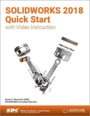 SOLIDWORKS 2018 Quick Start with Video Instruction (Paperback)