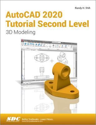 AutoCAD 2020 Tutorial Second Level 3D Modeling (Paperback)