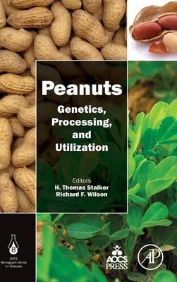 Peanuts: Genetics, Processing, and Utilization (Hardback)