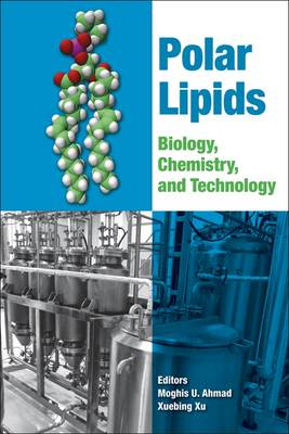 Polar Lipids: Biology, Chemistry, and Technology (Hardback)