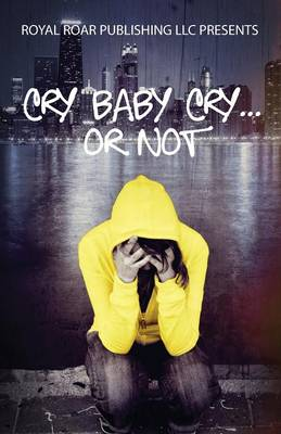 Cry Baby Cry..... or Not (Paperback)