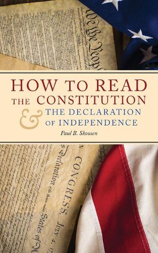 How to Read the Constitution and the Declaration of Independence - Freedom in America 1 (Paperback)