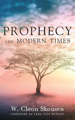Prophecy and Modern Times: Finding Hope and Encouragement in the Last Days (Paperback)