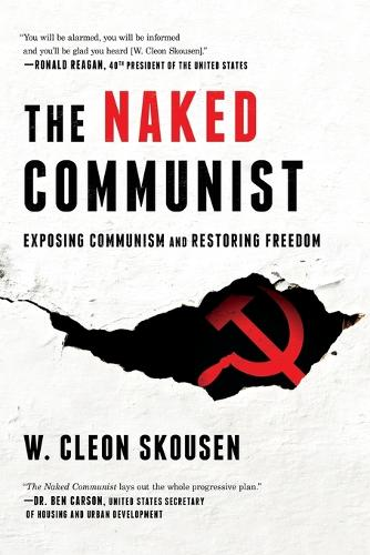 The Naked Communist: Exposing Communism and Restoring Freedom - Freedom in America 02 (Paperback)