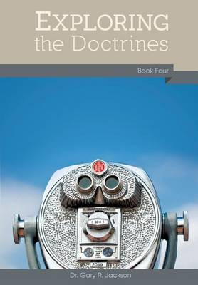 Exploring the Doctrines: Book Four (Paperback)