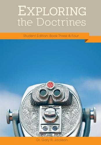 Exploring the Doctrines: Student Edition Books Three & Four (Paperback)