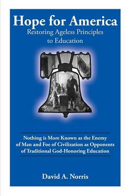 Hope for America: Restoring Ageless Educational Principles (Paperback)