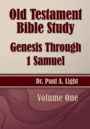 Old Testament Bible Study, Genesis Through 1 Samuel (Paperback)