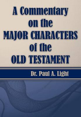A Commentary on the Major Bible Characters of the Old Testament (Paperback)