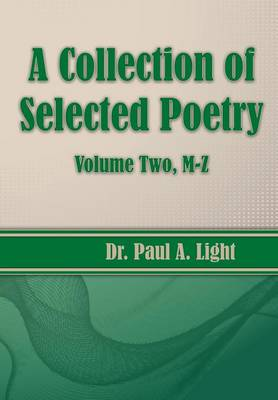 A Collection of Selected Poetry, Volume Two M-Z (Paperback)