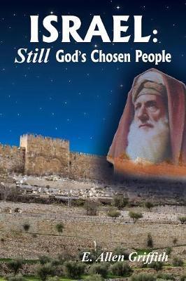 Israel, Still God's Chosen People (Paperback)