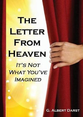The Letter from Heaven: It's Not What You've Imagined (Paperback)