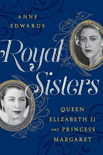 Royal Sisters: Queen Elizabeth II and Princess Margaret (Paperback)
