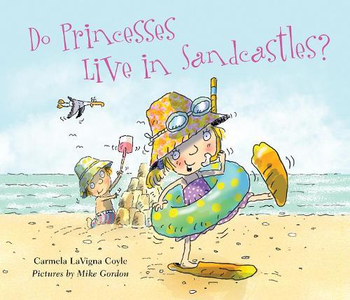 Do Princesses Live in Sandcastles? - Do Princesses (Hardback)