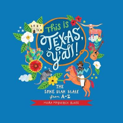 This is Texas, Y'All!: The Lone Star State from A to Z (Hardback)