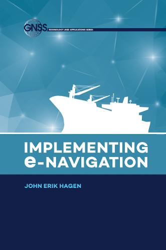 Implementing E-Navigation (Hardback)