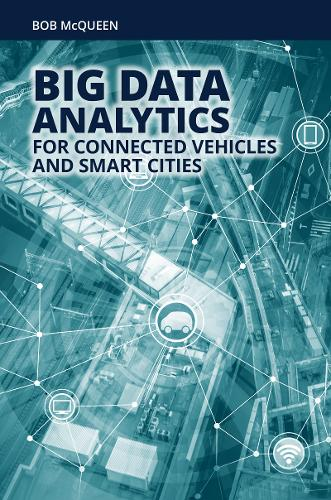 Big Data Analytics for Connected Vehicles and Smart Cities (Hardback)