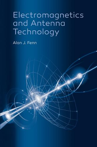 Electromagnetics and Antenna Technology (Hardback)