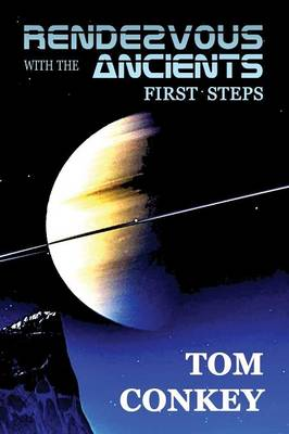 Rendezvous with the Ancients: First Steps (Paperback)