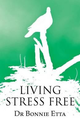 Living Stress Free (Paperback)