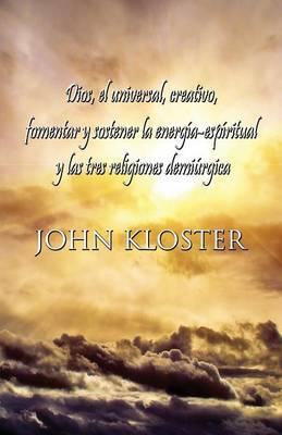 Dios, El Universal, Creativo, Fomentar y Sostener La Energia-Espiritual y Las Tres Religiones Demiurgica (Paperback)