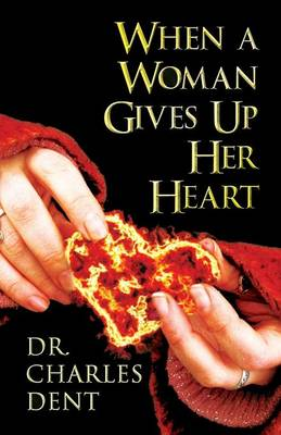 When a Woman Gives Up Her Heart (Paperback)