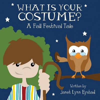 What Is Your Costume?: A Fall Festival Tale (Paperback)