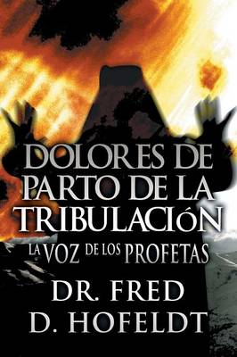 Dolores de Parto de La Tribulacion: (Spanish Language Edition) (Paperback)