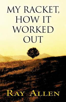 My Racket, How It Worked Out (Paperback)