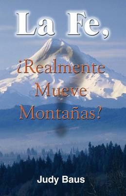 La Fe, Realmente Mueve Montanas? (Paperback)