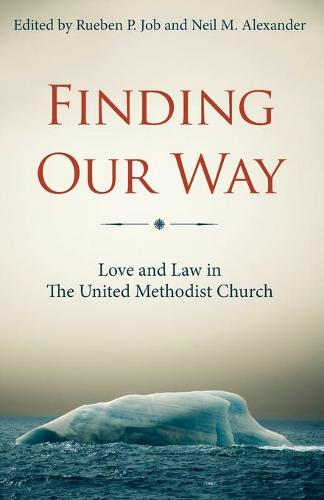 Finding Our Way: Love and Law in the United Methodist Church (Paperback)