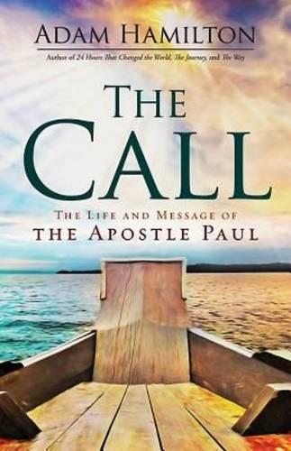 The Call: The Life and Message of the Apostle Paul - Call (Hardback)