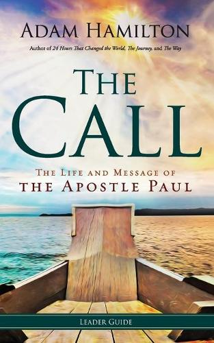 The Call Leader Guide: The Life and Message of the Apostle Paul - Call (Paperback)