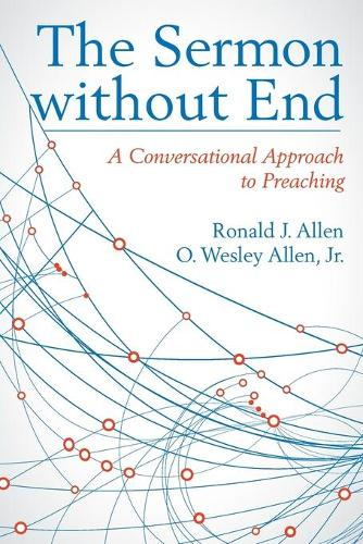 The Sermon Without End: A Conversational Approach to Preaching (Paperback)