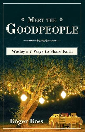 Meet the Goodpeople: Wesley's 7 Ways to Share Faith (Paperback)