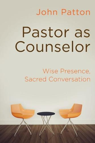 Pastor as Counselor: Wise Presence, Sacred Conversation (Paperback)