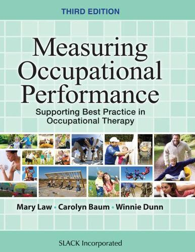 Measuring Occupational Performance: Supporting Best Practice in Occupational Therapy (Hardback)