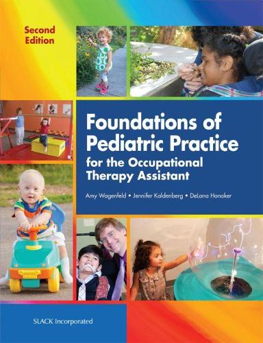 Foundations of Pediatric Practice for the Occupational Therapy Assistant (Paperback)