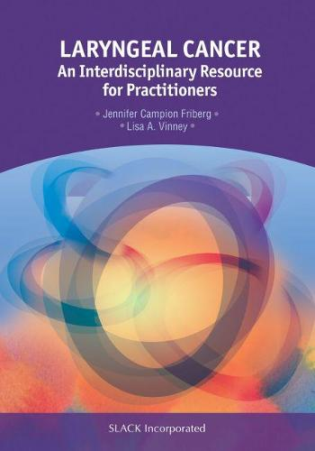 Laryngeal Cancer: An Interdisciplinary Resource for Practitioners (Paperback)