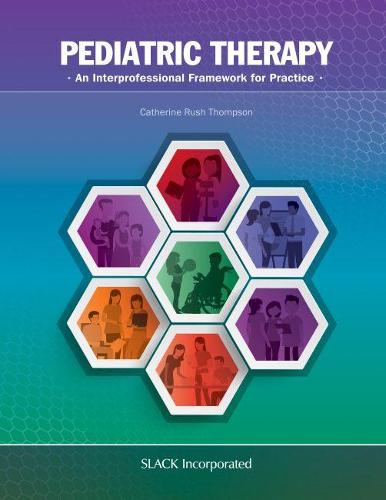 Pediatric Therapy: An Interprofessional Framework for Practice (Spiral bound)