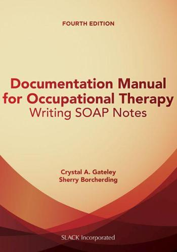 Documentation Manual for Occupational Therapy: Writing SOAP Notes (Paperback)