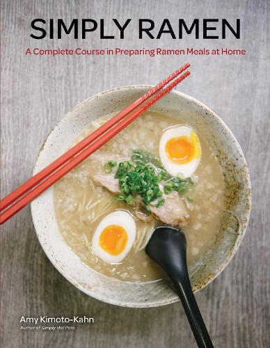 Simply Ramen: A Complete Course in Preparing Ramen Meals at Home - Simply ... (Hardback)