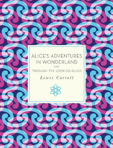 Alice's Adventures in Wonderland and Through the Looking-Glass - Knickerbocker Classics (Paperback)