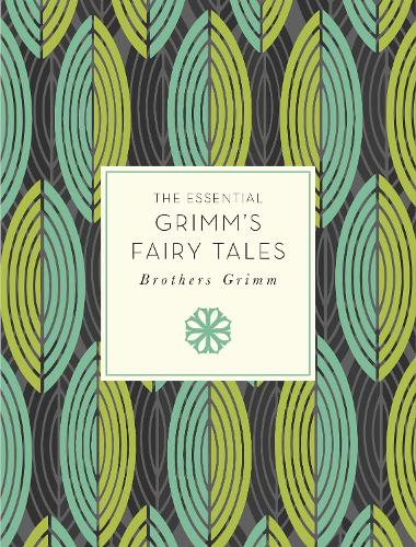 The Essential Grimm's Fairy Tales - Knickerbocker Classics (Paperback)