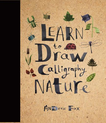 Learn to Draw Calligraphy Nature - Learn to Draw (Hardback)