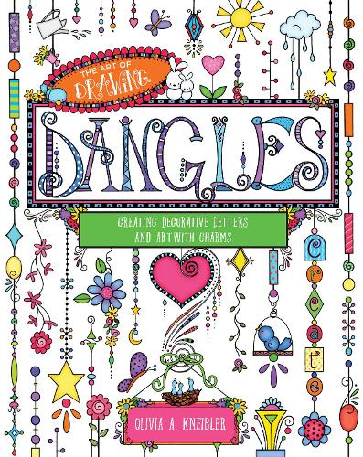 The Art of Drawing Dangles: Creating Decorative Letters and Art with Charms (Paperback)