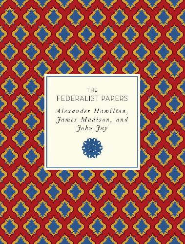The Federalist Papers - Knickerbocker Classics (Paperback)